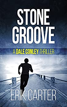 Stone Groove (Dale Conley Action Thrillers Series Book 1) by [Carter, Erik]