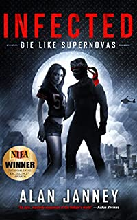 Infected: Die Like Supernovas by A.L. Janney ebook deal