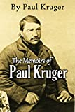 The Memoirs of Paul Kruger: Four Times President of the  South African Republic (1902)