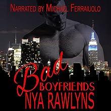 Bad Boyfriends Box Set Audiobook by Nya Rawlyns Narrated by Michael Ferraiuolo