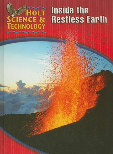 Holt Science & Technology: Student Edition (F) Inside the Restless Earth 2005 ebook