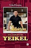 En la cocina de Yeikel (Spanish Edition)