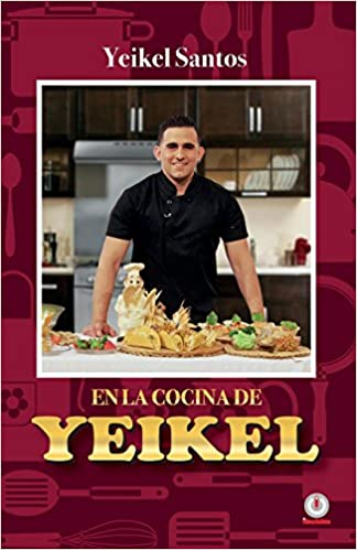 En la cocina de Yeikel (Spanish Edition): Yeikel Santos: 9781946035608: Amazon.com: Books