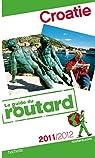 Guide du Routard Croatie 2011/2012 par Collectif