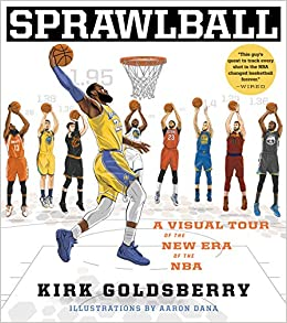 56eeccec2ba8 Amazon.com  SprawlBall  A Visual Tour of the New Era of the NBA  (9781328767516)  Kirk Goldsberry  Books