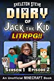 Diary of Jack the Kid – A Minecraft LitRPG – Season 1 Episode 2 (Book 2): Unofficial Minecraft Books for Kids, Teens, & Nerds – LitRPG Adventure Fan Fiction … Diaries Collection – Jack the Kid LitRPG)