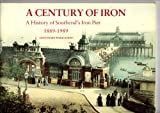 img - for A Century of Iron: History of Southend's Iron Pier, 1889-1989 book / textbook / text book