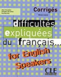 Difficultes Expliquees Du Francais for English Speakers Key/Difficulties Explained from French for English Speakers Key (French Edition)