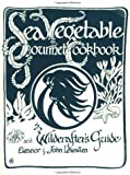 Sea Vegetable Gourmet Cookbook and Wildcrafter's Guide