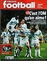 FRANCE FOOTBALL [No 3178] du 06/03/2007 - C'EST L'OM QU'ON AIME - NIANG - RIBERY - CESAR - CANA - ORUMA ET NASRI - KEITA L'AS DU LOSC par football