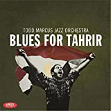 Blues for Tahrir by Todd Marcus (2015-10-21)