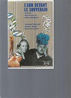 L'ADN devant le souverain : science, démocratie et génie génétique