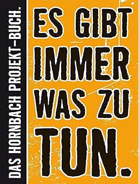 Es gibt immer was zu tun: Das Große Hornbach-Projekt-Buch ...