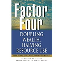 Factor Four: Doubling Wealth, Halving Resource Use - A Report to the Club of Rome