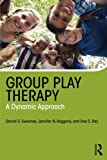 img - for Group Play Therapy: A Dynamic Approach book / textbook / text book