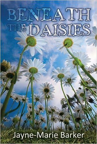 Beneath The Daisies Barker Jayne Marie 9781849630733 Amazon Com Books