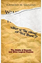 What Is the Name of This Book?: The Riddle of Dracula and Other Logical Puzzles (Dover Recreational Math) Paperback