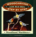 Woodcarving with Rick Butz: Warblers (Woodcarving Step by Step with Rick Butz)