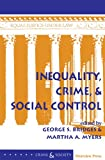 img - for Inequality, Crime, And Social Control (Crime and Society) book / textbook / text book