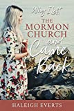 img - for Why I Left the Mormon Church and Came Back book / textbook / text book