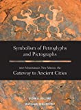 Symbolism of Petroglyphs and Pictographs near Mountainair, New Mexico, the Gateway to Ancient Cities, Susan A. Holland, 1939054125