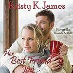 Her Best Friend Jon: The Coach's Boys Series, Book 4 | Kristy K. James
