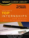 The Vault Guide to Top Internships