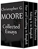 Christopher G. Moore Non-fiction Bundle: The Cultural Detective / Faking It in Bangkok / Fear and Loathing in Bangkok