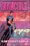 Invincible (Book 6): A Different World (v. 6)