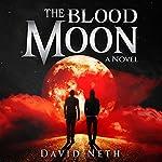The Blood Moon: Under the Moon, Book 3 | David Neth