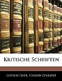 Kritische Schriften, Ludwig Tieck and Eduard Devrient, 1144167868