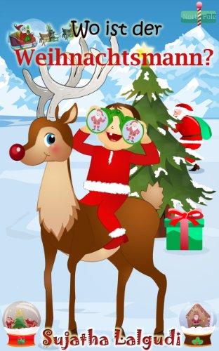 Kinderbuch Weihnachten.Kinderbuch Wo Ist Der Weihnachtsmann Kinderbucher Weihnachten Weihnachten Fur Anfanger Kostenlose Weihnachtsbucher German