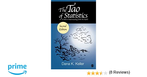 Amazon the tao of statistics a path to understanding with amazon the tao of statistics a path to understanding with no math 9781483377926 dana k keller books fandeluxe Image collections