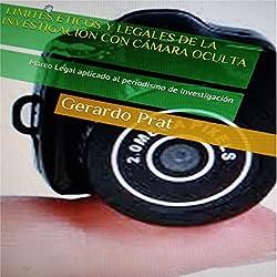 Límites Éticos y Legales de la Investigación con Cámara Oculta [Ethical and Legal Research Limits with Hidden Cameras]