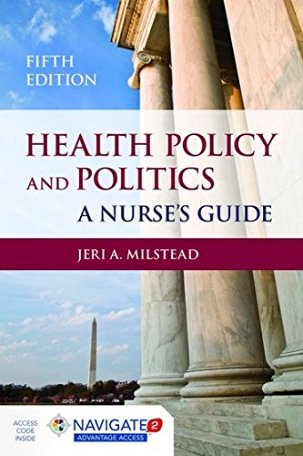 Health Policy And Politics  A Nurses Guide  Milstead  Health Policy And Politics