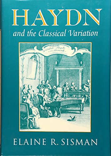 Haydn and the Classical Variation (Studies in the History of Music) by Harvard University Press