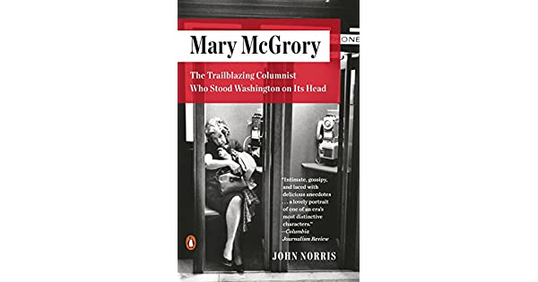 Mary McGrory: The Trailblazing Columnist Who Stood Washington on Its ...