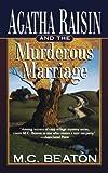 Agatha Raisin and the Murderous Marriage: An Agatha Raisin Mystery (Agatha Raisin Mysteries)