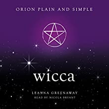 Wicca: Orion Plain and Simple Audiobook by Leanna Greenaway Narrated by Nicola Bryant