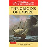 The Oxford History of the British Empire: Volume I: The Origins of Empire: British Overseas Enterprise to the Close of the Seventeenth Century