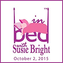 In Bed with Susie Bright Encore Edition: The G-Spot Special Performance by Susie Bright Narrated by Susie Bright