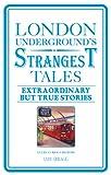 London Underground's Strangest Tales, Iain Spragg, 1907554971