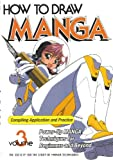 How To Draw Manga Volume 3: Compiling Application & Practice