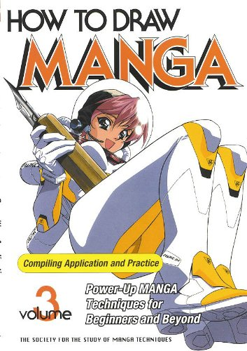 How to Draw Manga Compiling Application and Practice, Vol. 3 (Draw Super Manga)