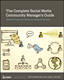 The Complete Social Media Community Manager's Guide: Essential Tools and Tactics for Business Success