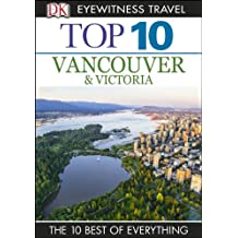 Top 10 Vancouver and Victoria (DK Eyewitness Travel Guide) (English Edition)