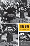 img - for The Boy: A Holocaust Story by Dan Porat (2011-11-08) book / textbook / text book