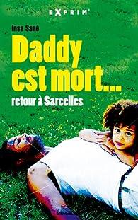 Daddy est mort... : Retour à Sarcelles par Insa Sané