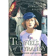 Tunnels of Tyranny: A Fourth Moose Jaw Adventure (Tunnels of Moose Jaw Adventure) (Moose Jaw Adventure Series) by Mary Bishop (2005-09-01)