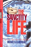 The Sanctity of Life, Michael H. Clarensau, 0882431102